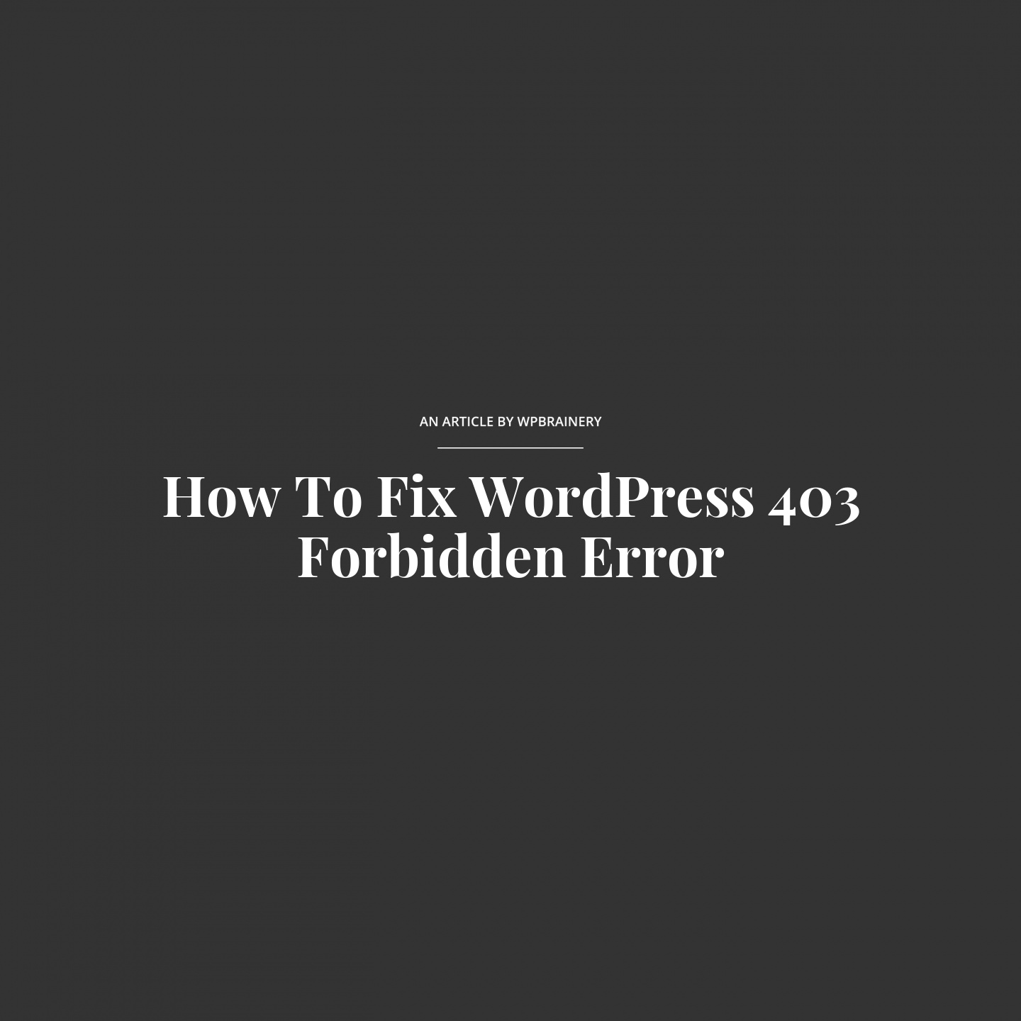 403 Forbidden: How To Fix WordPress 403 Forbidden Error